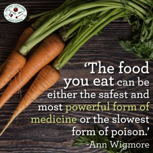 «η τροφή που τρώτε μπορεί να είναι είτε η πιο ασφαλής και η πιο παντοδύναμη μορφή φαρμάκου ή η πιο αργή μορφή δηλητηρίου»